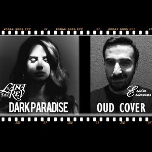 Lana Del Rey - Dark Paradise & Oud (Orient) Cover (by Ersin Ersavas)