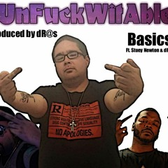 Basics - UnfuckWitAble Ft. Stuey Newton & DR@s - Produced By DR@s (Master)