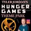 Tyler Jordan's Hunger Games Theme Park