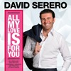THE GREATEST OF YOUR WORLD - DAVID SERERO - ALL MY LOVE IS FOR YOU