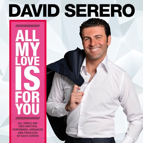 YOU ARE FOR ME - DAVID SERERO - ALL MY LOVE IS FOR YOU