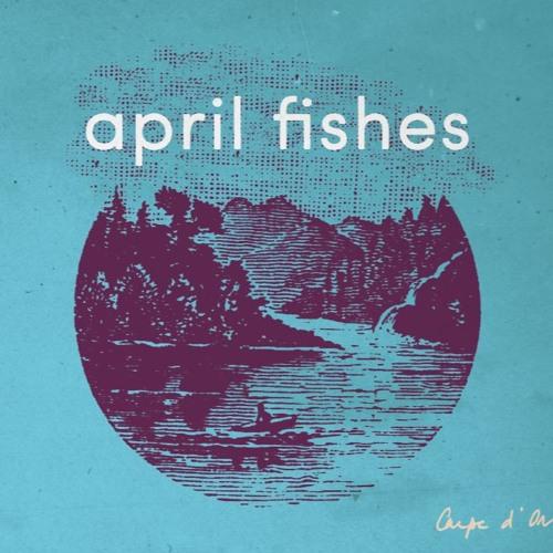 APRIL FISHES/ CARPE D'OR  (album 2016)