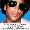 Lenny Kravitz - Are You Gonna Go My Way (Jet Boot Jack Remix) CLICK 'BUY' FOR FREE DOWNLOAD! mp3