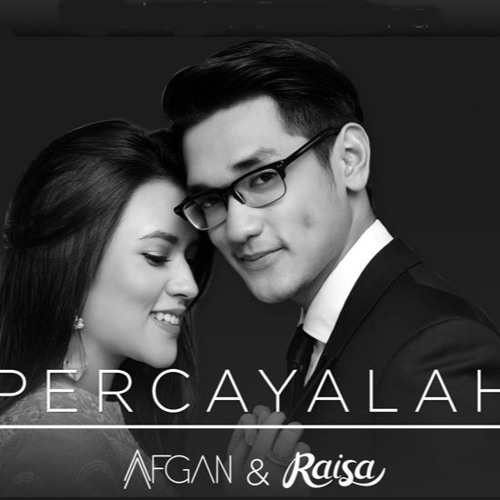Afgan ft. Raisa - Percayalah (Ost. London Love Story)