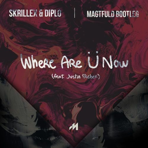 Skrillex & Diplo feat. Justin Bieber - Where Are U Now (Magtfuld Bootleg)