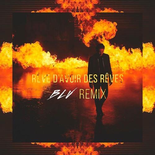 Nekfeu - Rêve d'avoir des rêves (BLV Remix)