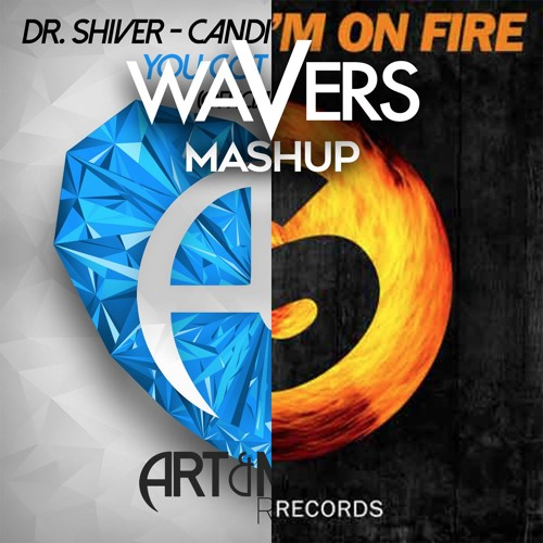 Candi Staton, Dr. Shiver vs Vicetone - You Got The Love On Fire (Wavers Mash-Up)