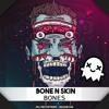 Bone N Skin - Bones (Kill The Copyright FREE RELEASE)