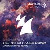 Dash Berlin - Till The Sky Falls Down (Andrew Rayel Remix)