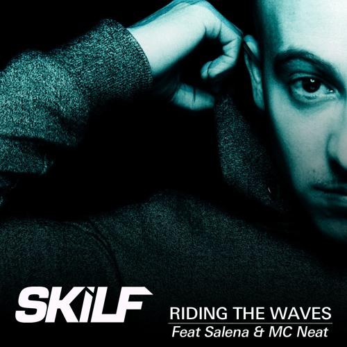 Skilf - Riding The Waves Feat. Salena & MC Neat (Next Room UKG Remix)