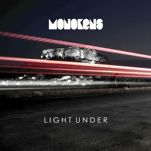 Monokens - Light Under