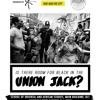 The Student Union Lecture Series 4: Is There Room for Black On Union Jack?