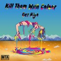 Kill Them With Colour Get High (VIP Edit) Artwork