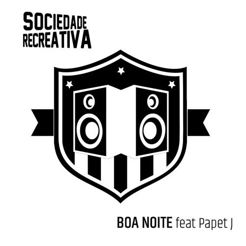 SOCIEDADE RECREATIVA - SOCIEDADE RECREATIVA - Boa Noite feat. Papet J