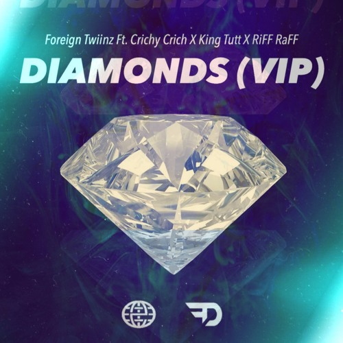 Foreign Twiinz Ft. RiFF RAFF, Crichy Crich & King Tutt - Diamonds (VIP)[ESN & FD EXCLUSIVE]