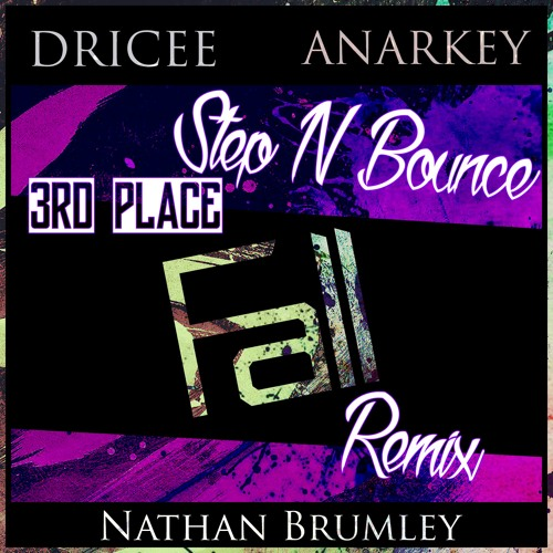 Dricee & ANARKEY feat. Nathan Brumley - Fall (Step N Bounce Remix) [3RD PLACE]