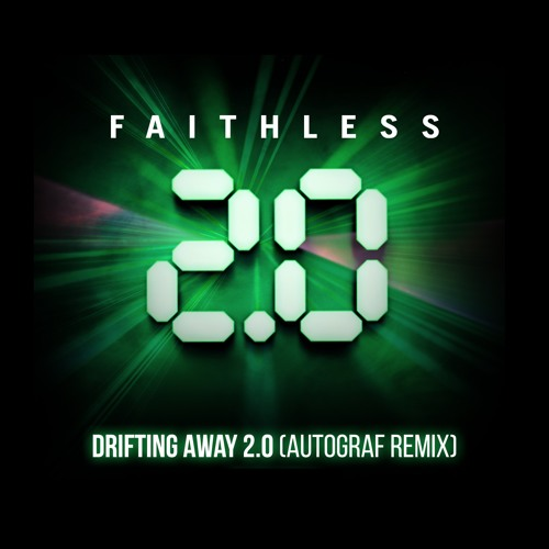 Faithless - Drifting Away 2.0 (Autograf Remix)