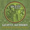 Go With Jah Riddim- Daweh Congo + Kabaka Pyramid + Samory-I +Micah Shemaiah+Addis Pablo+Mark Wonder