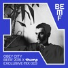 Obey City Exclusive Mix For BEMF 2015 x Thump