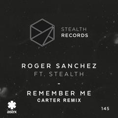 Roger Sanchez Ft. Stealth - Remember Me (Carter Remix)