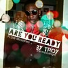 Are You Ready (For your Blessing)#TRAP