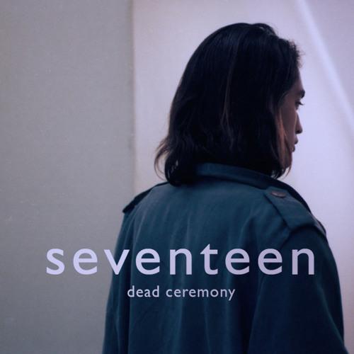 dead ceremony - Seventeen