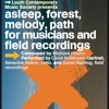 Pisaro  Asleep Forest Melody Path  Ballon Robinson Stalling  17 Oct 15