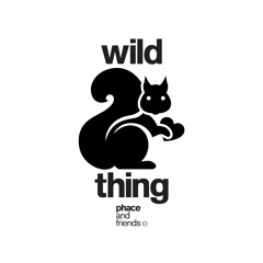 Phace & Current Value - Wild Thing - OUT NOW