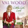 Little Girl Lost by Val Wood (Audiobook Extract) read by Anne Dover