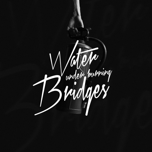 Water Under Burning Bridges (feat. Alex Isaak) [Produced By Alex Isaak]