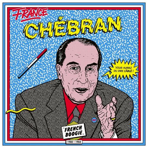 Various - CHÉBRAN - FRENCH BOOGIE 1980 - 1985 - 12 PILOU - CA VA