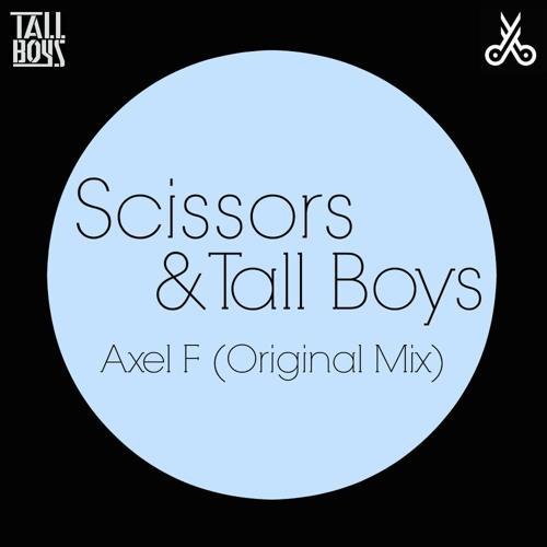 Scissors & Tall Boys - Axel F (Original Mix)