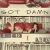 Got Damn(She Fine) ft. Bazzy Buckz (Pro. Kid CorE)
