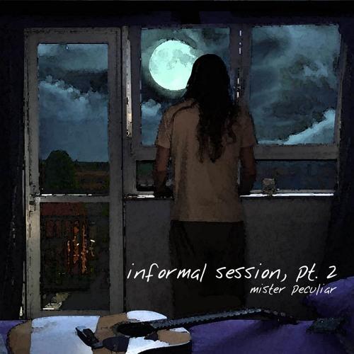 Informal session, pt. 2