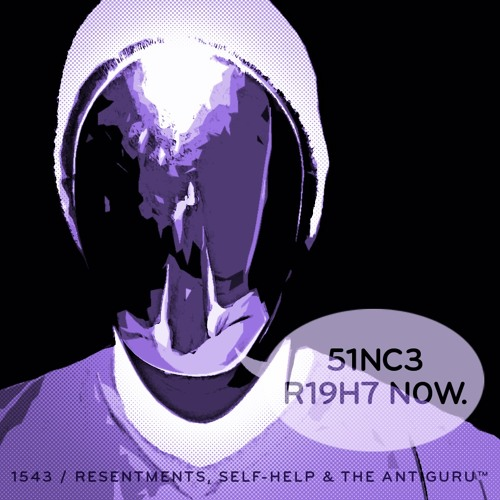 Episode 1543: Resentments, Self-Help & The AntiGuru™