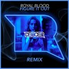 Royal Blood - Figure It Out (DeBoer Remix)[Free Download In Buy Link]