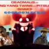Googoomuck01 - Deadmau5 Ft Ying Yang Twins And Pitbull- 5hak3 - KTmonBtN9Tc