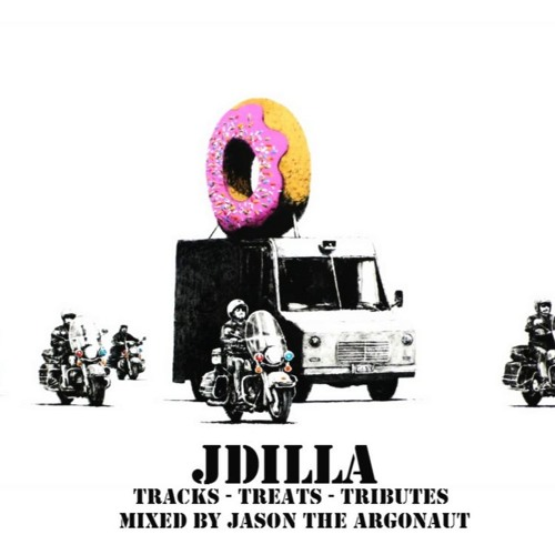 J Dilla  Tracks/Treats/Tributes Mixed by Jason The Argonaut