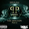 The PP Shishalounge Mixtape Part 2 (Mixed By. Della & Hosted By. THB Mozis)