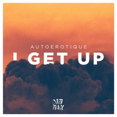 Autoerotique - I Get Up