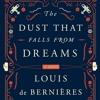 The Dust That Falls from Dreams by Louis de Bernieres, read by Avita Jay & David Sibley