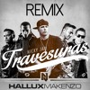 Travesuras (Hallux Makenzo Remix)