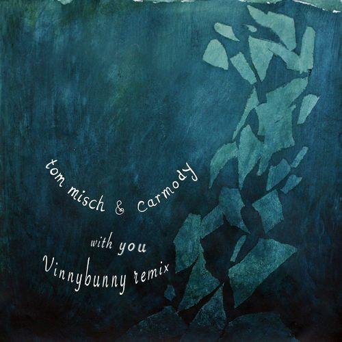 Tom Misch & Carmody - With You (Vinnybunny Remix)