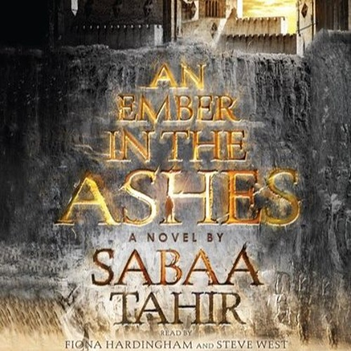 AN EMBER IN THE ASHES By Sabaa Tahir, Read By Fiona Hardingham, Steve West