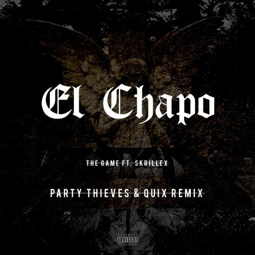 The Game & Skrillex - El Chapo (QUIX & Party Thieves Remix)