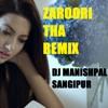 Zaroori Tha Remix Rahat Fateh Ali Khan DJ MANISHPAL SANGIPUR - DJ MANISHPAL SANGIPUR