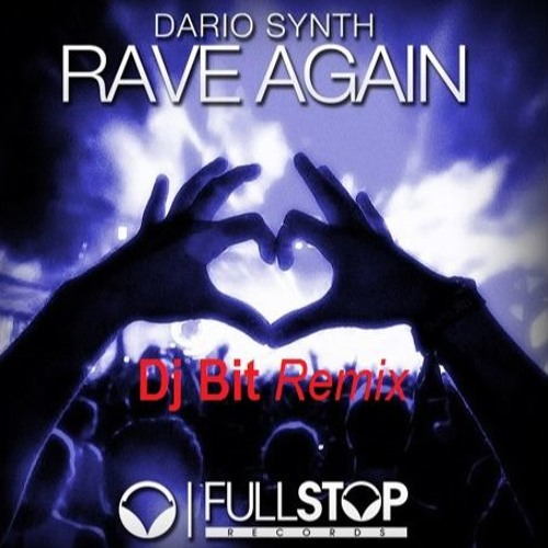 Dario Synth - Rave Again (Dj Bit Remix)
