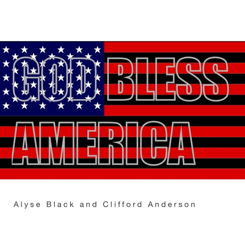 God Bless America (Downtempo Version) — Alyse Black and Clifford Anderson
