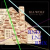 Sea Wolf - You're A Wolf {RND LNZ RMX}