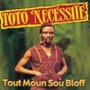 Toto Necessite - Ti Pouchon